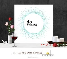 printable art do nothing motivational quote by RueSaintCharles