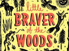 Little Braver of the Woods Tees by Brad Woodard