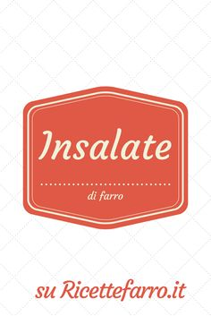 Insalate di farro - http://www.ricettefarro.it/category/primi/insalate