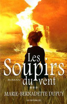 Marie-Bernadette Dupuy - Tome 3 - Les soupirs du vent