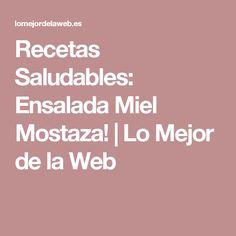 Recetas Saludables: Ensalada Miel Mostaza! | Lo Mejor de la Web
