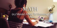 I actually like math:) Most of the time.