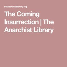 The Coming Insurrection | The Anarchist Library
