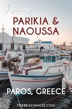 Visiting Paros, Greece: Parikia and Naoussa | The Beach Muse European Travel Tips, Europe Travel Guide, Backpacking Europe, Europe Destinations, Travel Guides, Travel Advice, Naoussa Paros, Paros Greece, Beach Trip