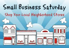 Celebrate small and shop local on Small Business Saturday, Nov 29, 2014. Founded in 2010 by AMEX, the event encourages consumers to shop small businesses.