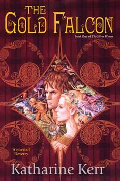 1367 Katharine Kerr The Gold Falcon Jody A. Lee Jul-06 The Silver Wyrm #1