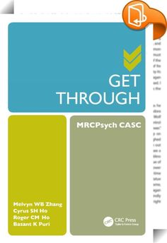Get Through MRCPsych CASC    ::  <P>This book is intended for psychiatric trainees sitting the CASC component of the MRCPsych exam. Written by authors with recent exam experience and long-term expertise in the field, the text provides 175 stations closely matched to the subjects that appear in the actual exam, along with concise synopses and guidelines for how to target your revision to enable recall of the most relevant information.</P>