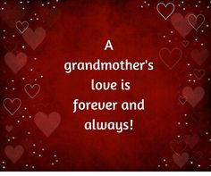 Loving Grandmother Quote: A grandmother's love is forever and always.