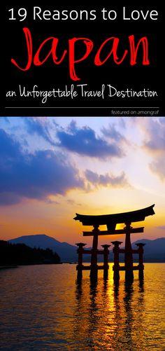 19 Reasons to Love Japan, an Unforgettable Travel Destination ! #Japan