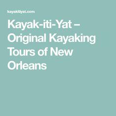 Kayak-iti-Yat – Original Kayaking Tours of New Orleans