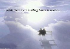 Visiting hours in heaven quotes family sky sad death loss heaven