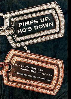 """Pimps Up Ho's Down Hip Hop's Hold on Young Black Women By T. Sharpley-Whiting - Books Worth Reading - Funk Gumbo Radio: http://www.live365.com/stations/sirhobson and """"Like"""" us at: https://www.facebook.com/FUNKGUMBORADIO"""