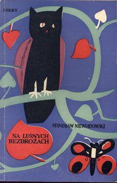 """""""Na leśnych bezdrożach"""" Stanisław Niewiadomski Cover by Marian Stachurski Published by Wydawnictwo Iskry 1956"""
