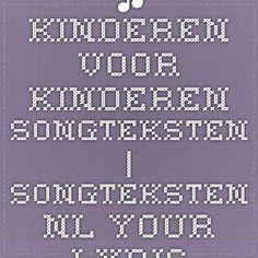 ♫ Kinderen Voor Kinderen songteksten | Songteksten.nl - Your Lyrics Source       Hallo Wereld