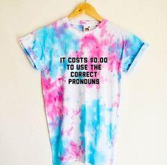 Pronouns Shirt - Transphobia Awareness - Trans Lives Matter - Feminist Shirt - Hippie Tie Dye Shirt (Organic Fair Trade Cotton)