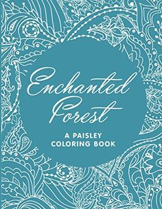 Enchanted Forest A Paisley Coloring Book And Art Series