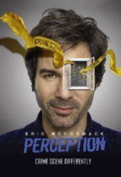 """In """"PERCEPTION"""", Eric McCormack plays Dr. Daniel Pierce, an eccentric neuroscientist who uses his unique outlook and expertise to help the federal government crack difficult cases. Pierce's intimate knowledge of human behavior Read more at http://www.iwatchonline.to/episode/8840-perception-s02e06#wU1WSuQWpfyQUslX.99"""