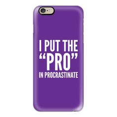 I PUT THE PRO IN PROCRASTINATE (Purple) - iPhone 6s Case,iPhone 6... (£31) ❤ liked on Polyvore featuring accessories, tech accessories, iphone case, iphone cases, apple iphone cases, purple iphone case, iphone cover case and slim iphone case