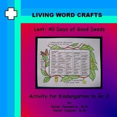 Lent: 40 Days of Good Deeds Activity For Kindergarten to Gr.3A simple activity for each day of Lent can help children focus on Jesus and all he has done for us.To follow us click on the green Follow Me button next to our picture at the top right of the page.