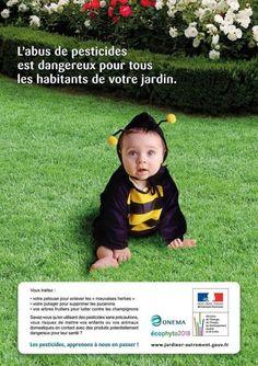 Excessive use of pesticides is dangerous for your garden inhabitants Slogan, France, Ads, Messages, School, Deviant Art, Communication, Music, Gardens