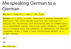 Learning German is one thing, but speaking it is an entirely different beast.