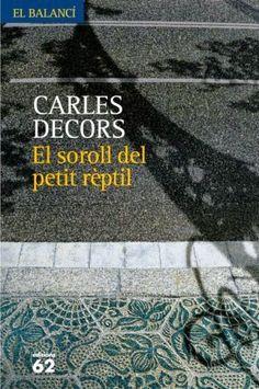 El soroll del petit rèptil, de Carles Decors (Ed. 62)