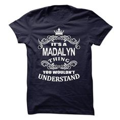 Its A Madalyn T-Shirt - #hoodie jacket #sweater outfits. SAVE => https://www.sunfrog.com/LifeStyle/Its-A-Madalyn-T-Shirt.html?68278