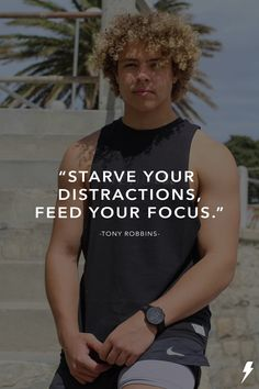 """Starve your distractions, feed your focus. Tony Robbins, Fitness, Athlete, Tank Man, Mens Tops, T Shirt, Inspiration, Women, Fashion"