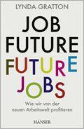 Buchtipp: Job Future – Future Jobs: Wie wir von der neuen Arbeitswelt profitieren