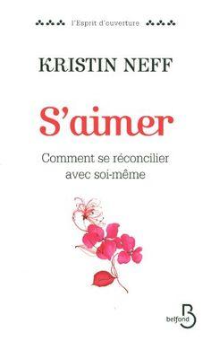 S'aimer de Kristin NEFF http://www.amazon.fr/dp/2714451799/ref=cm_sw_r_pi_dp_Unqowb0XF80P3