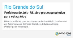 Prefeitura de Jóia- RS abre processo seletivo para estagiários - http://anoticiadodia.com/prefeitura-de-joia-rs-abre-processo-seletivo-para-estagiarios/