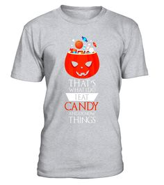 Halloween Shirt That's What I Do Eat Candy And Know Things  #birthday #october #shirt #gift #ideas #photo #image #gift #costume #crazy #halloween