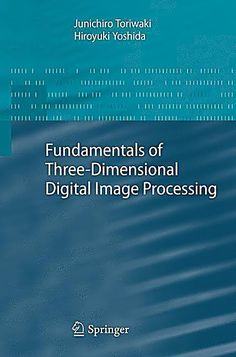 Fundamentals of Three-dimensional Digital Image Processing Buch Digital Image Processing, Three Dimensional, Being Used, 3 D, This Book, Self, Books, Products, Libros