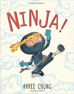 Ninja!: Arree Chung: 9780805099119: Amazon.com: Books