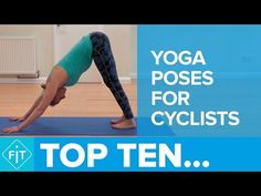 Top 10 Yoga Poses For Cyclists - Videos - The Cycling Bug