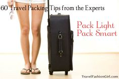 60 Travel Packing Tips from the Experts #travel #packing via @Andrea / FICTILIS / FICTILIS Thorp Taylor Fashion Girl
