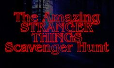 "The Amazing ""Stranger Things"" Scavenger Hunt - Saturday, Dec. 9, 2017 / 1:30pm - 5:30pm"