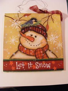 """Snowman Painting Plaque """"Let It Snow"""" """" Approx 6 5"""" x 6 5"""" Handmade 