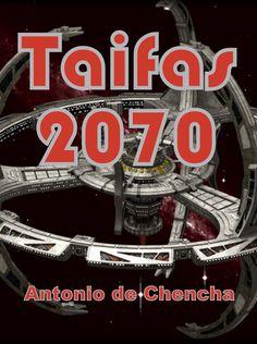 Taifas 2070 eBook: Antonio de Chencha: Amazon.es: Tienda Kindle