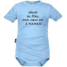 Body bébé humour : désolé les filles, mon cœur est à MAMAN