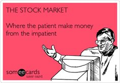 Search results for 'stock market' Ecards from Free and Funny cards and hilarious Posts | someecards.com Check out OtcBully.com and let the Bully guide you to trading stocks like a pro.