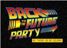 So Much To Make: Back to the Future Birthday Party Cute and creative ideas here. I like the decorate a hover board and candy game.