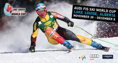 Lake Louise World Cup this weekend. Schedule of events. Government Of Canada, Olympic Committee, Alpine Skiing, Banff, World Championship, Triathlon, World Cup, Olympics, Schedule
