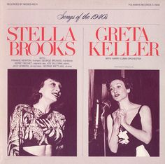 "10/22/13 In honor of Stella Brooks, who was born this week in 1910, this week's album cover is from ""Diverse Songs and Moods of the 1940's: Stella Brooks and Greta Keller."" San Franciscan songstress Brooks and European chanteuse Keller traverse the realms of jazz with this collection sung in English, French, and German."