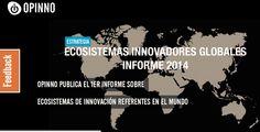 Opinno publica el 1er Informe sobre ecosistemas de innovación referentes en el mundo