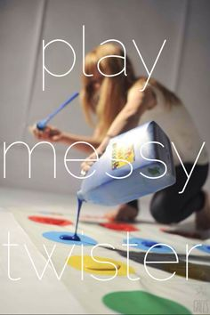 Play messy twister- kids would love this!!