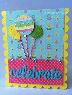 Celebrate! - Scrapbook.com - Combine punches, dies and embossing folders to create your own unique birthday card.