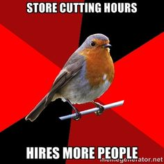"""Retail Robin - Customer: """"It's time Do you close?"""" Me: 9 CusTomer: oh good I still have time Leja LOL Retail ROBIN. Cashier Problems, Retail Problems, 99 Problems, Server Problems, Work Memes, Work Quotes, Work Humor, Work Funnies, Work Sayings"""
