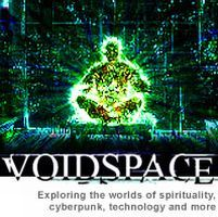 Voidspace: Cyberpunk, Technology, Fiction and More