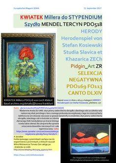 KWIATEK Millera do STYPENDIUM Szydlo MENDEL TERCYN PDO518 HERODY Herodenspiel von Stefan Kosiewski Studia Slavica et Khazarica ZECh Pidgin_Art ZR SELEKCJA NEGATYWNA PDO169 FO113 CANTO DLXIV radio: https://gloria.tv/audio/JPjUpFHfAFoX1o49QaHHCQQZD